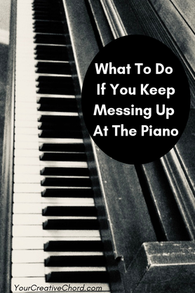 What To Do If You Keep Messing Up At The Piano, B X W piano keyboard, yourcreativechord.com