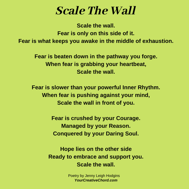 Scale The Wall, a poem about coping with fear by Jenny Leigh Hodgins